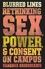 Blurred Lines: Rethinking Sex, Power, and Consent on Campus (HARDCOVER, NEW)