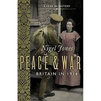 Peace and War: Britain in 1914 (Journey in Time), Jones, Nigel, Used; Good Book
