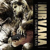 NIRVANA - SEATTLE GRUNGE YEARS/MUSIC STORY UNAUTHORIZED   CD NEU