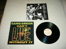 GANG GREEN --- original 1990 CAN'T LIVE WITHOUT IT LP!!! metal, hardcore, thrash