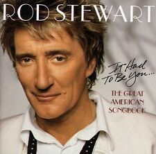 Rod Stewart - It Had to Be You: The Great American Songbook [New CD]