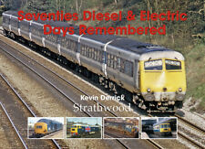 Seventies Diesel & Electric Days Remembered NEW Strathwood Railway Book