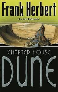 Chapter House Dune : Dune : Sereis 6: The Sixth Dune Novel, Herbert, Frank, New