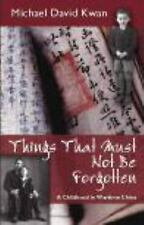 Things That Must Not Be Forgotten: A Childhood in Wartime China by Michael Davi