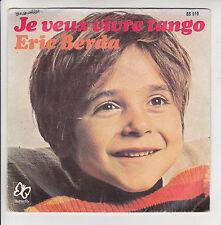 Eric BERDA 45T JE VEUX VIVRE TANGO - MOI JE FAIS DE LA MUSIQUE Petit Chanteur