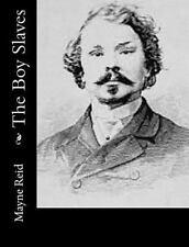 The Boy Slaves by Mayne Mayne Reid (2016, Paperback)