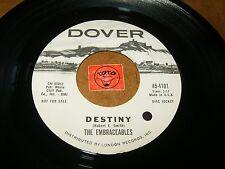 THE EMBRACEABLES - DESTINY - COME BACK - RARE DJ  / LISTEN - DOO WOP POPCORN