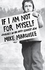 If I Am Not For Myself: Journey of an Anti-Zionist Jew-ExLibrary