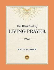 The Workbook of Living Prayer by Maxie Dunnam (1998, Paperback, Anniversary,...