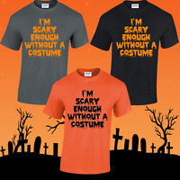 I'M SCARY ENOUGH WITHOUT COSTUME UNISEX T-SHIRT HALLOWEEN COSTUME WITCHES TOP