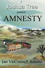 A Joshua Tree Grows in Amnesty by Jan McConnell Adams and Donna Rogers (2014,...