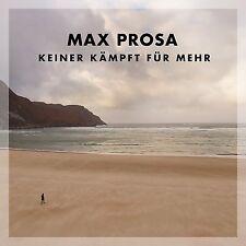 MAX PROSA - KEINER KÄMPFT FÜR MEHR   CD NEU