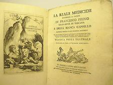 MEDICI - CATANI F. : LA REALE MEDICIDE - FIRENZE 1778  FESTA TEATRALE TRAGICA