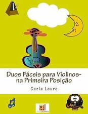 Duos Faceis para Violinos- Na Primeira Posicao by Carla Louro (2012, Paperback)