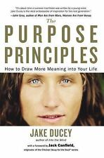The Purpose Principles: How to Draw More Meaning into Your Life-ExLibrary