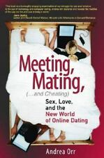 Meeting, Mating, and Cheating: Sex, Love, and the New World of Online Dating (Fi