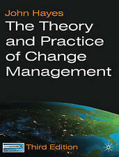 The Theory and Practice of Change Management by John Hayes. 3rd Edition, 2010