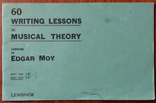 60 Writing Lessons in Musical Theory by Edgar Moy – Pub. 1934
