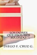 Manuales de Estudio B?blico Cruz: Los Dones Que Dios Nos Ha Dado : La...