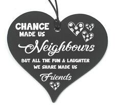 #687 Plaque Neighbour Friend Gift Shabby Chic Hanging Heart Birthday Christmas