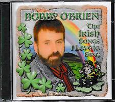 Bobby O'Brien - The Irish Songs I Love to Sing  / CD / NEU+OVP-SEALED!
