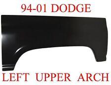 94 01 Dodge LEFT Upper Arch Repair Panel Wheel Well Truck Regular Club Quad Cab