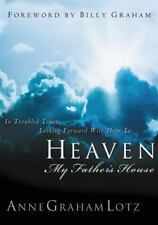Heaven: My Father's House: By Anne Graham Lotz