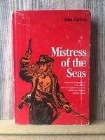 MISTRESS OF THE SEAS by JOHN CARLOVA Hardcover in Dust Jacket ~1st edition