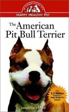 The American Pit Bull Terrier: An Owner's Guideto aHappy Healthy Pet by O'Neil,