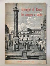 Alberghi di Roma fra cronaca e storia - L'Acquario Edizioni d'arte, 1960