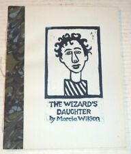 1993 LTD ED. THE WIZARD'S DAUGHTER: A TOXIC TALE - INSCRIBED by MARCIA WILSON