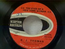 "B J THOMAS ""THE EYES OF A NEW YORK WOMAN / I MAY NEVER GET TO HEAVEN"" 45"