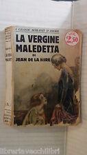 LA VERGINE MALEDETTA Jean De La Hire E Bertetti Sonzogno 1928 romanzo libro di