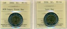 2006 Canada $2 Dollar First Day; RCM Logo & Last Day Both ICCS MS-64, Rarely See