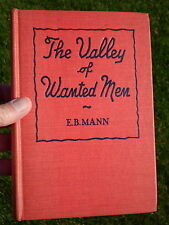 The Valley of Wanted Men by E.B. Mann - 1945 - Hardcover - Good Condition