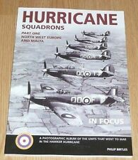 HURRICANE SQUADRONS IN FOCUS PART ONE NORTH WEST EUROPE AND MALTA