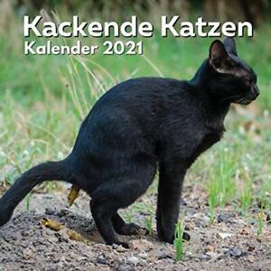Kackende Katzen Kalender 2021: Katzenliebhaber Geschenke Lustig | Kackende Katze