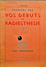 Premiers pas - vos débuts en radiesthésie - F. Servranx -  RARE en E.O - 1958