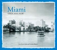 Miami: Then and Now®, Klepser, Carolyn, Parks, Arva Moore