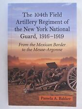 The 104th Field Artillery Regiment of the New York National Guard, 1916-1919