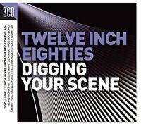 Twelve Inch Eighties - Digging Your Scene [CD]