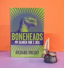 R Polsky: Boneheads: My Search for T. Rex/dinosaurs/fossil collectors/memoir/USA