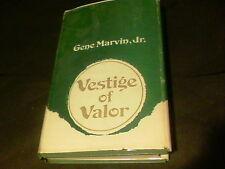 Vestige of Valor by Gene Marvin, Jr., pub . Vantage Press, 1973 ,signed in front