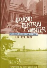 Grand Central Winter : Stories from the Street by Lee Stringer (1998, Hardcover)