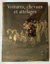 Voitures, chevaux et attelages Du XVI Au XIX Siecle Daniel Roche