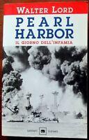Pearl Harbor. Il giorno dell'infamia,Walter Lord,Prima edizione,Garzanti,2001