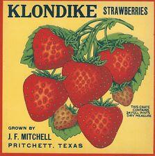 "RARE OLD ORIGINAL 1930'S ""KLONDIKE STRAWBERRIES BRAND"" BOX LABEL PRITCHETT TEXAS"
