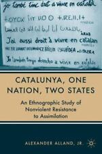 Catalunya, One Nation, Two States : An Ethnographic Study of Nonviolent...