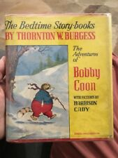 Thornton W. Burgess / ADVENTURES OF BOBBY COON The Bedtime Story Collectible