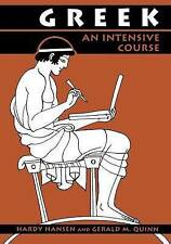 Greek: An Intensive Course, 2nd Revised Edition by Gerald M. Quinn, Hardy...